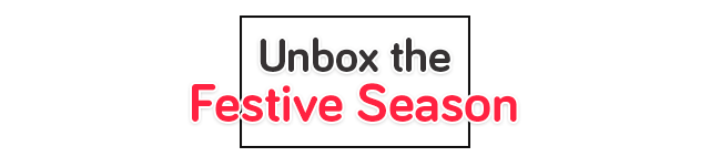 Unbox the festive season