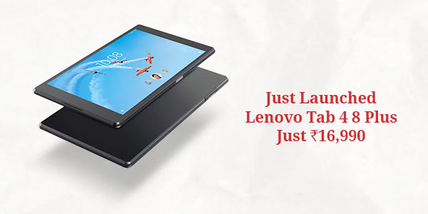 Just Launched - Lenovo tab 4 8 Plus at Just Rs.16,990