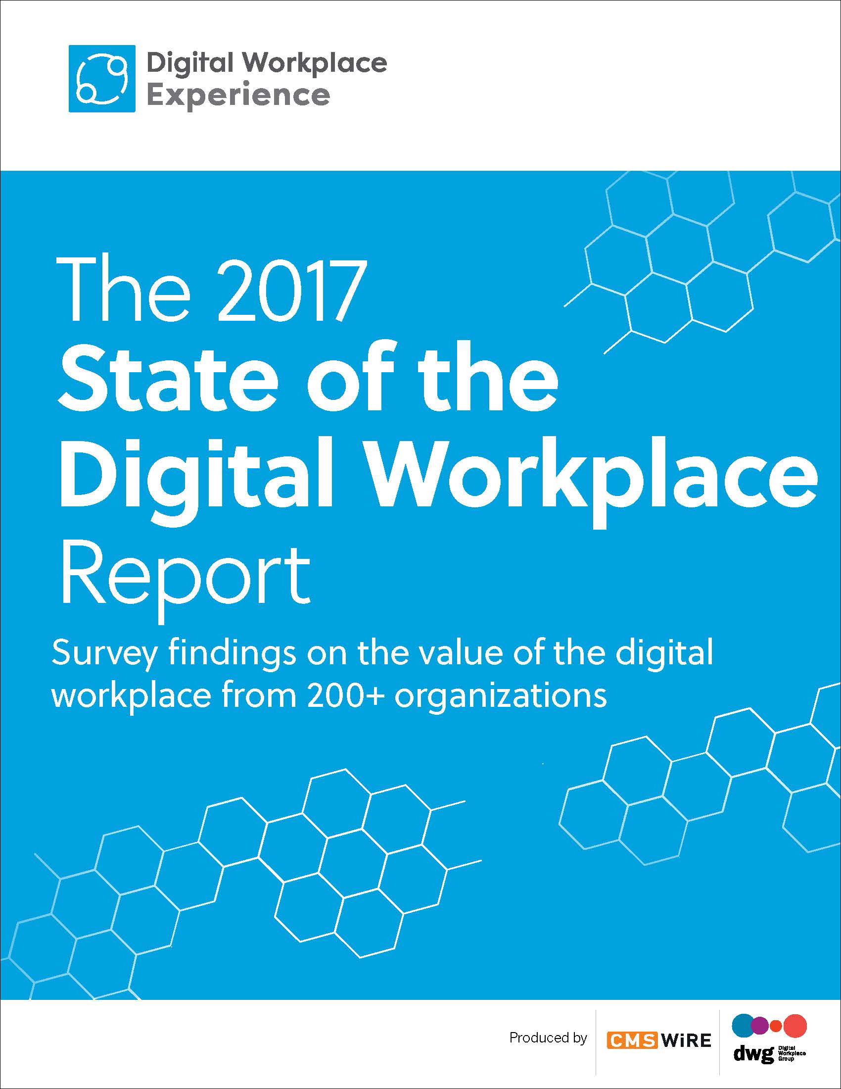 The 2017 State of the Digital Workplace Report