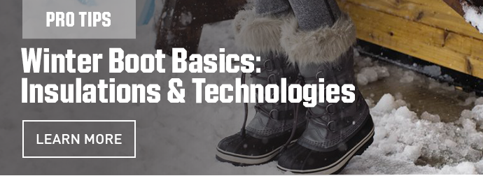 PROTIPS - WINTER BOOT BASICS: INSULATIONS & TECHNOLOGIES | LEARN MORE