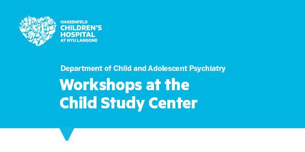 Child Study Center at NYU Langone - Parent Coordinator News - The