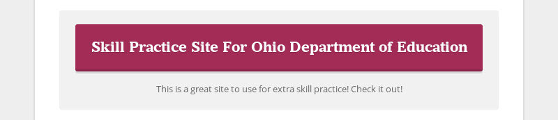 Skill Practice Site For Ohio Department of Education This is a great site to use for extra skill...