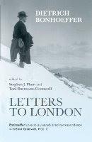 Letters to London - Dietrich Bonhoeffer