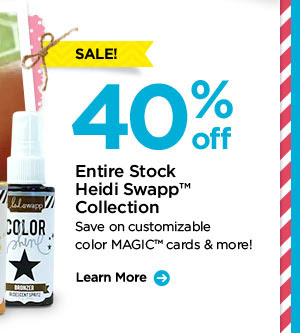 SALE! 40% off Entire Stock Heidi Swapp™ Collection - Save on customizable color MAGIC™ cards & more! Learn More