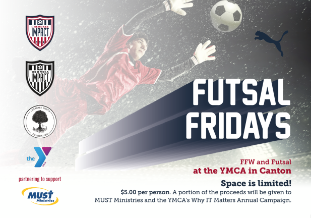 6297e87c-296d-4f38-91f5-91fae3efdef5 FFW and Futsal at YMCA in Canton to Benefit MUST Ministries!
