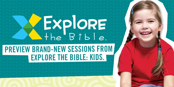 Preview brand-new sessions from Explore the Bible: Kids.