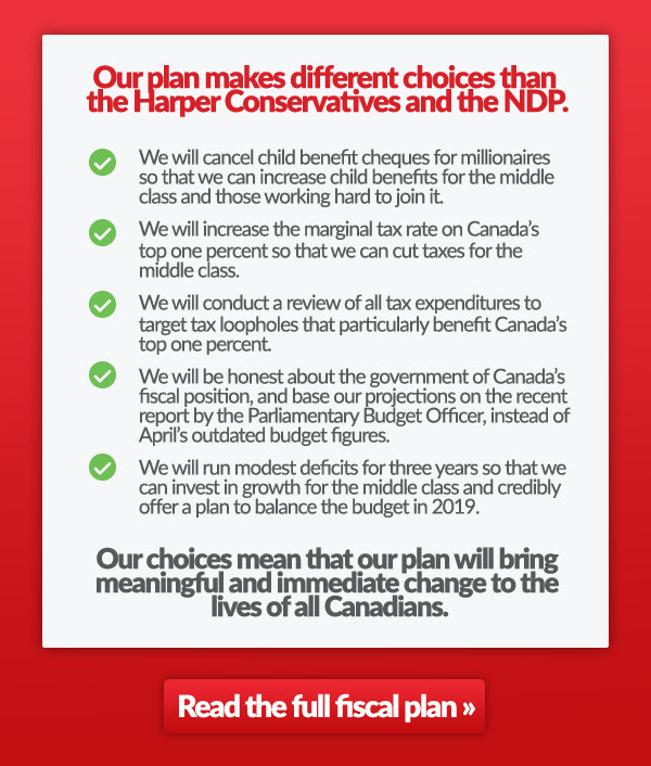 Our choices mean that our plan will bring meaningful and immediate change to the lives of all Canadians.