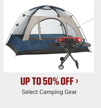 UP TO 50% OFF - Select Camping Gear | SHOP NOW