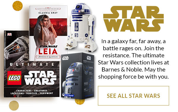 In a galaxy far, far away, a battle rages on. Join the resistance. The ultimate Star Wars collection lives at Barnes & Noble. May the shopping force be with you. SEE ALL STAR WARS