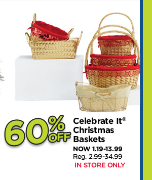 60% Off Celebrate It Christmas Baskets