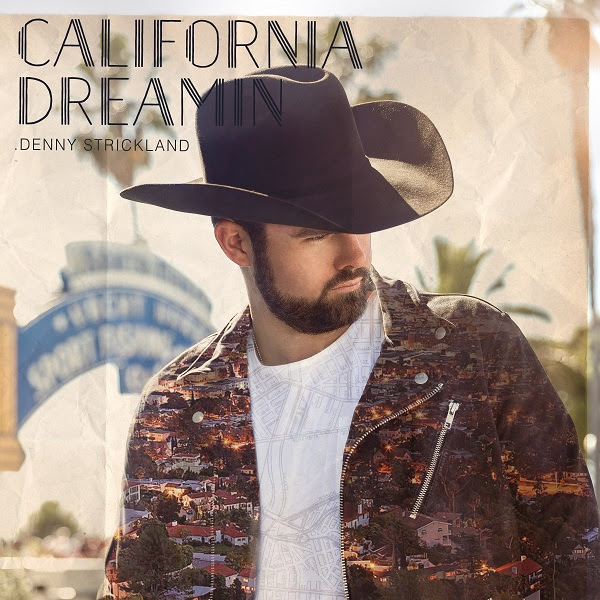 Denny Strickland: California Dreamin'
