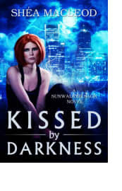Kissed by Darkness by Shéa MacLeod