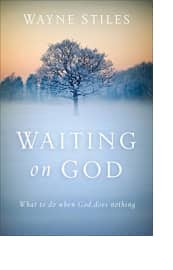 Waiting on God by Wayne Stiles