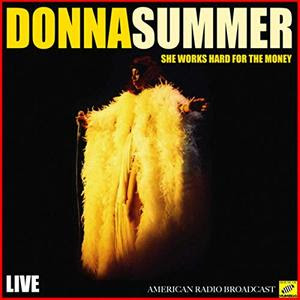 Donna Summer – She Works Hard For The Money (Live) (2019)