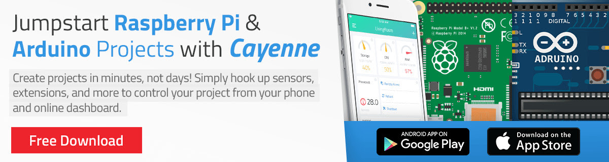 Jumpstart your Raspberry Pi & Arduino projects with Cayenne - Free Download