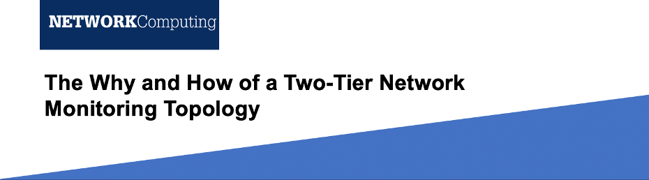 Article: The Why and How of a Two-Tier Network Monitoring Topology
