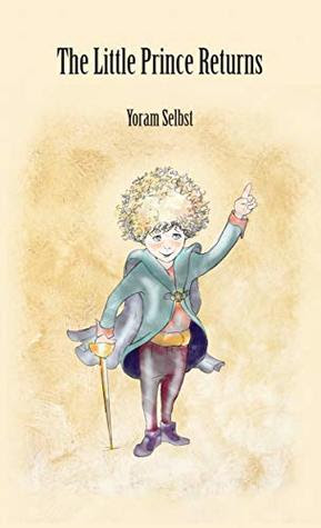 The Little Prince Returns by Yoram Selbst