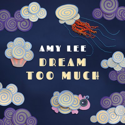 Dream Too Much by  Amy Lee