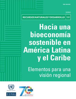 Hacia una bioeconomía sostenible en América Latina y el Caribe