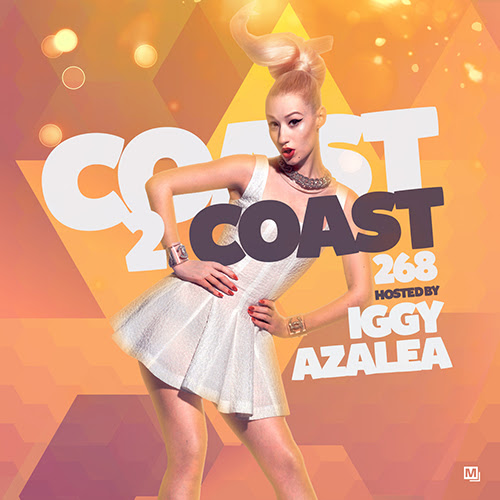 COAST 2 COAST MIXTAPE 268 HOSTED BY IGGY AZALEA