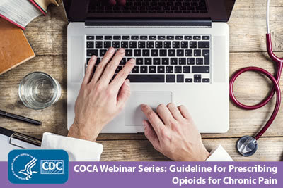 CDC COCA Webinar Series: Guidelines for Prescribing Opioids for Chronic Pain