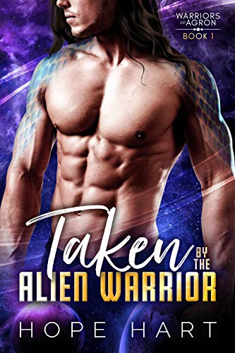 Cover for 'Taken by the Alien Warrior (Warriors of Agron Book 1)'