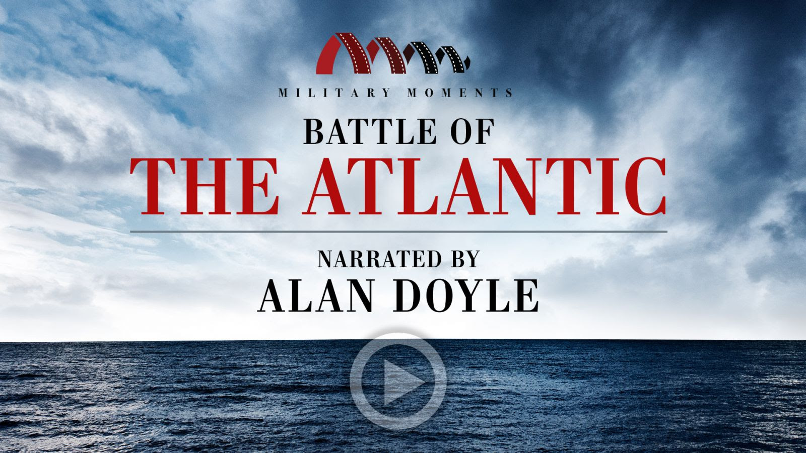 Battle of the Atlantic | Narrated by Alan Doyle