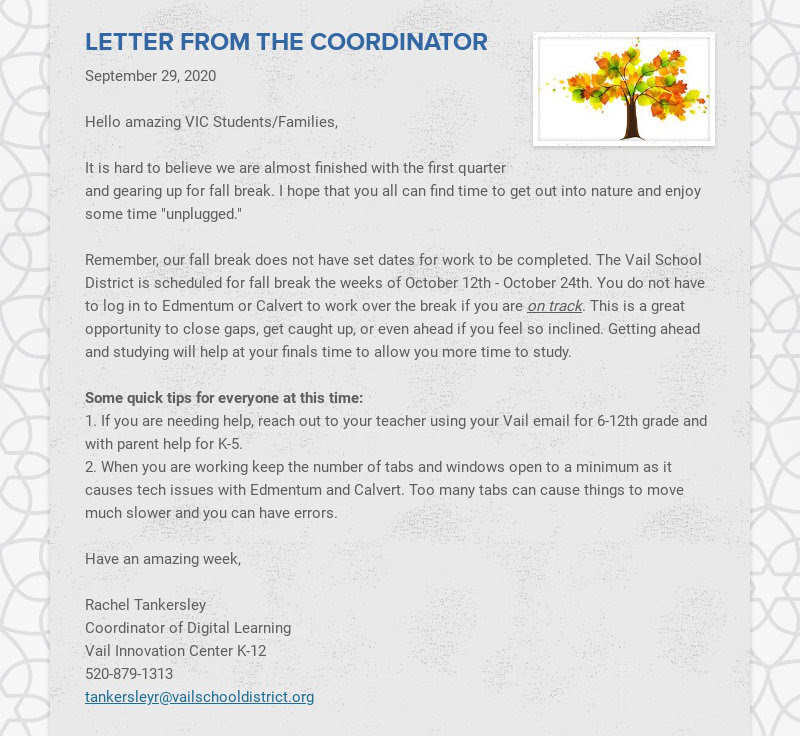 LETTER FROM THE COORDINATOR September 29, 2020 Hello amazing VIC Students/Families, It is...