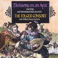 The Folger Consort | Divisions on an Ayre, Lute Songs and Instrumental Music circa 1600