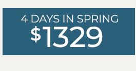 4 DAYS IN SPRING - $1329