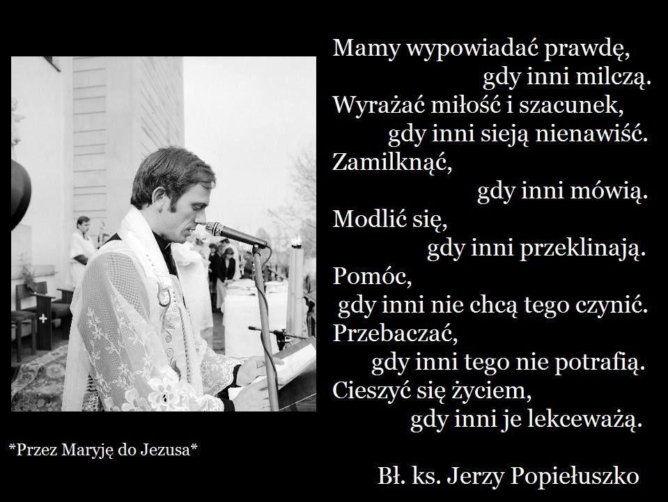 Bł.ks.Jerzy Popiełuszko | Powerful words, I really love you, Words
