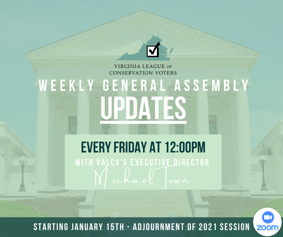"Image says ""Virginia League of Conservation Voters Weekly General UPDATES every Friday at 12:00PM with VALCV's Executive Director Micheal Town starting January 15th - Adjournment of 20201 Session - Zoom"".  The Gen Assy building is in the background."