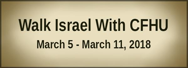 Walk Israel With CFHU - March 5 to March 11, 2018
