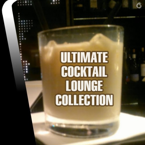 V.A. Ultimate Cocktail Lounge Collection (2014)
