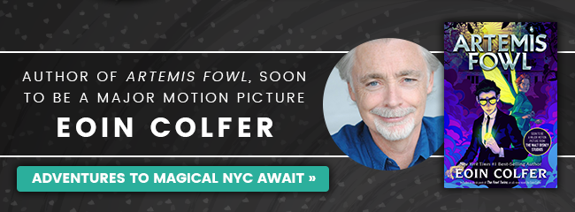 Author of Artemis Fowl, Soon to be a major motion picture Eoin Colfer Adventures to magical NYC await >>