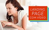 Landing Page com vídeo: descubra os segredos e técnicas