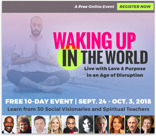 Waking Up in the World - A Free Online Event - Register Now