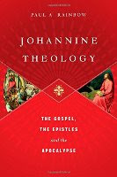 Johannine Theology by Paul A. Rainbow