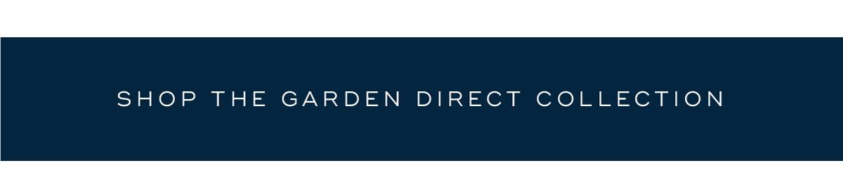 Shop the Garden Direct Collection