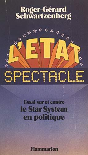 Amazon.com: L'État spectacle: Essai sur et contre le star system en  politique (French Edition) eBook: Schwartzenberg, Roger-Gérard: Kindle Store