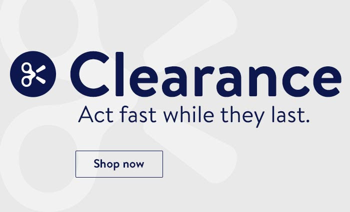 Clearance act fast while they last