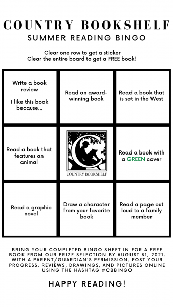 2021 Kids Summer Reading Bingo. Clear one row to get a sticker, clear the entire board to get a free book. Bring in your completed bingo sheet in for a free book from our prize selection by August 31, 2021. With a parent or guardian's permission, post your progress, reviews, drawings and pictures online using #CBBINGO
