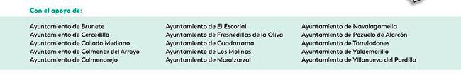 Con el apoyo: Ayuntamiento de Brunete, Ayuntamiento de Cercedilla, De Collado Mediana, de Colmenar del Arroyo, de Colmenarejo, de El Escorial, de Frenedillos de la Oliva, de Gudarrama, de los Molinos de Moralzarzal, de Navalagamelia, de Pozuelo de Alarcón, de Torrelodones, de Valldemorillo, de Villanueva del Pardillo.