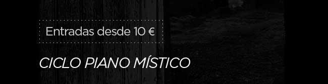 Entradas desde 10€ . Cliclo Piano Místico