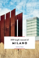 500 Luoghi nascosti di Milano