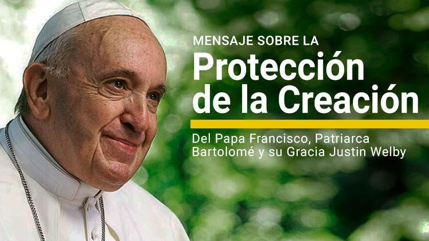 Mensaje Para la Protección de la Creación del Papa Francisco
