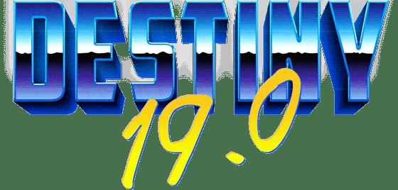 Destiny 19.0