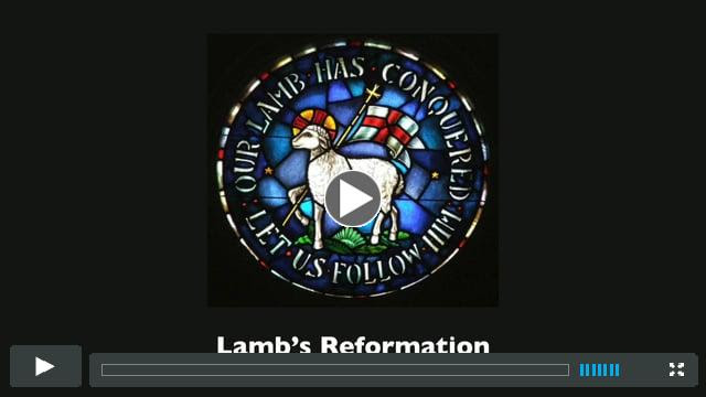 Jason's Lamb's Reformation Sermon 2017