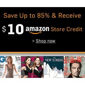 Get a Magazine + $10 Amazon St...