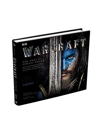 Warcraft. Por Trás do Portal Negro.